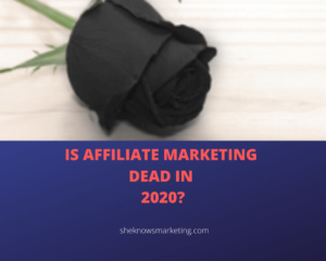 Is Affiliate Marketing Dead