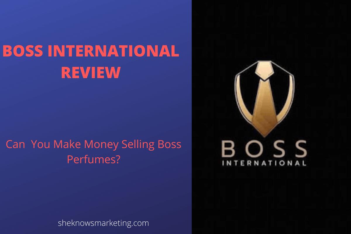 Boss International Review