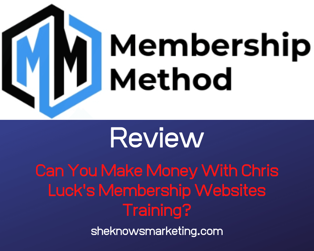 A Chris Luck Membership Method Review