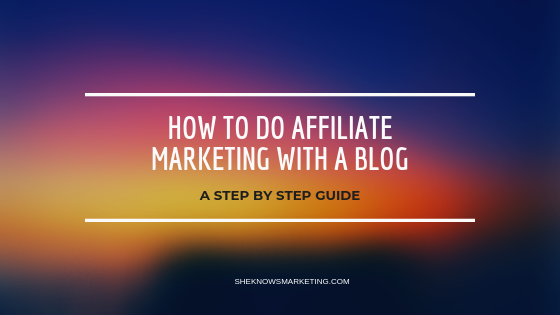 How To Do Affiliate Marketing With A Blog - Featured Image