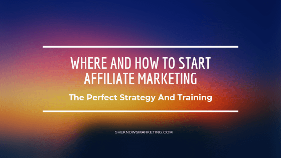 Where And How To Start Affiliate Marketing - Featured Image