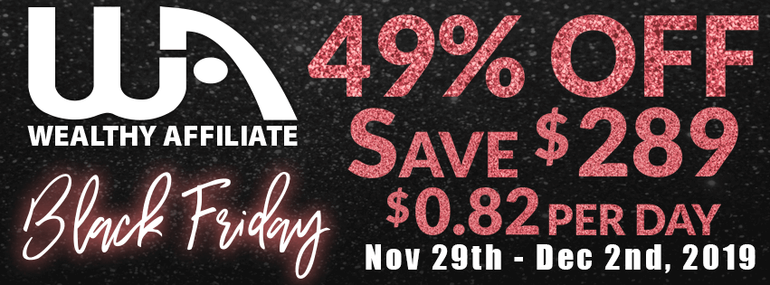 What Is Wealthy Affiliate Black Friday About