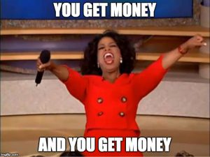 Oprah Meme With Words You Get Money And You Get Money!