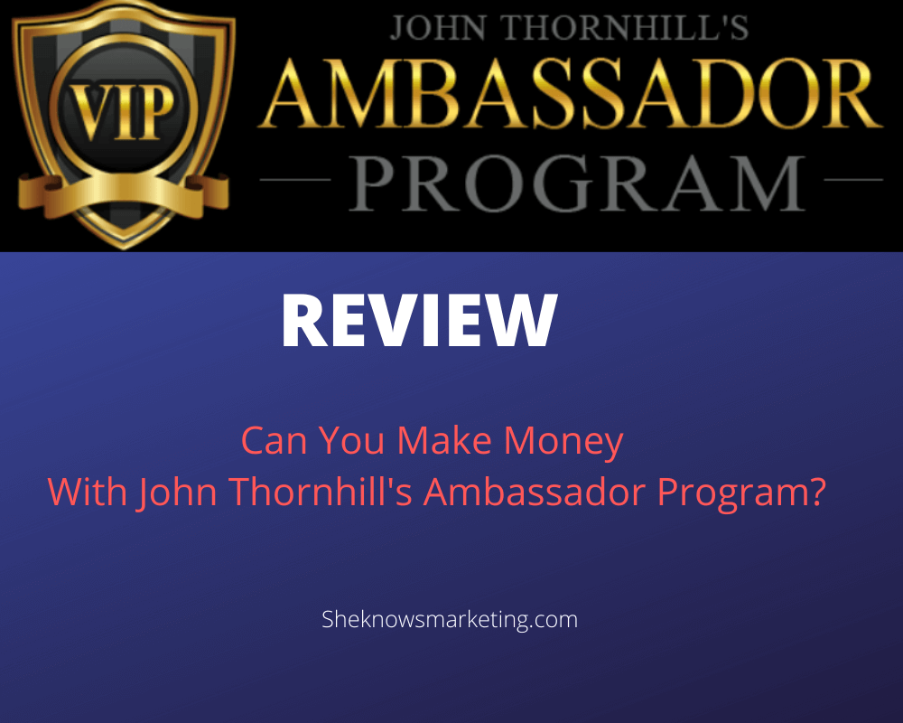 John Thornhill's Ambassador Program